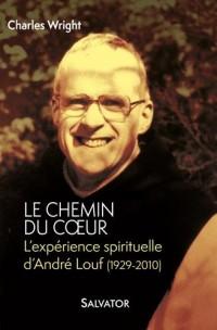 Le chemin du coeur. Lexpérience spirituelle dAndré Louf (1929-2010)