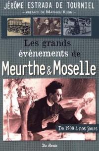 Les grands événements de la Meurthe-et-Moselle : De 1900 à nos jours