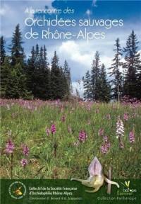 A la Rencontre des Orchidees Sauvages de Rhône-Alpes