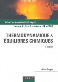 Thermodynamique et équilibres chimiques : Cours et exercices corrigés