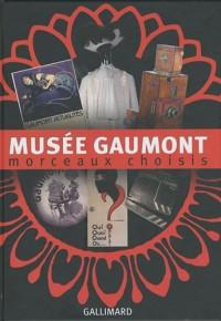 Musée Gaumont : Morceaux choisis