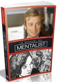 Le manuel du mentaliste : Secrets et pouvoirs psychiques