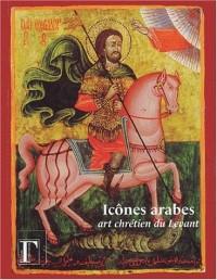 Icones arabes, art chrétien du levant