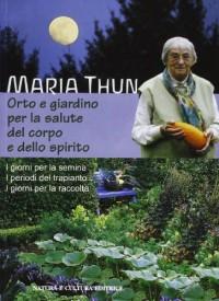 Thun, M: Orto e giardino per la salute del corpo e dello spi