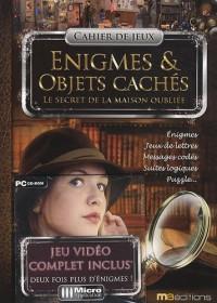 Cahier de jeux : Enigmes & objets cachés, Le secret maison oubliée : Enigmes, jeux de lettres, messages codés, suites logiques, puzzle (1Cédérom)
