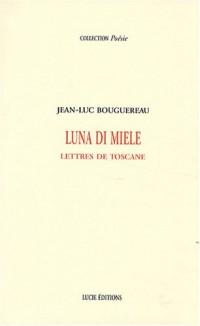 Luna di miele : Lettres de Toscane