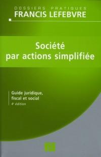 Société par actions simplifiée : Guide juridique, fiscal et social