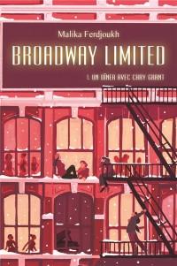 Broadway limited : Tome 1, Un dîner avec Cary Grandt