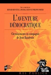 L'aventure démocratique: Cheminements en compagnie de Jean Baudouin