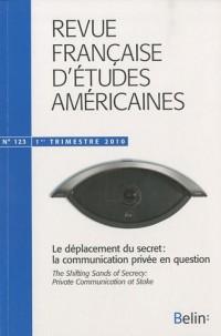 Revue française d'études américaines, N° 123, 1er trimestr : Le déplacement du secret : la communication privée en question