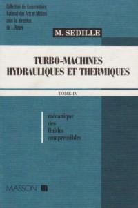 Turbomachines hydrauliques et thermiques, tome 4. Mécanique des fluides compressibles