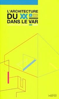 L'architecture au XX eme siècle dans le Var