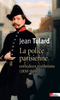 La police parisienne entre deux révolutions : 1830-1848