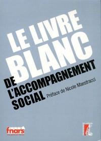 Livre Blanc de l'Accompagnement Social (le)