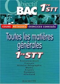 Objectif Bac - Toutes les matières : 1ère STT (Cours, méthodes, exercices corrigés)