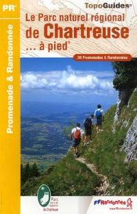 Le Parc naturel régional de Chartreuse... à pied : 38 Promenades et randonnées