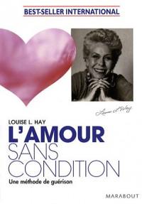 L'amour sans condition : Une méthode de guérison