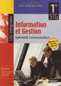 Information et Gestion 1e STG : Spécialité Communication