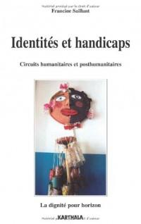 Identités et handicap : Circuits humanitaires et posthumanitaires, la dignité pour horizon