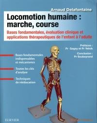 Locomotion humaine : marche, course: Bases fondamentales, évaluation clinique et applications thérapeutiques de l'enfant à l'adulte