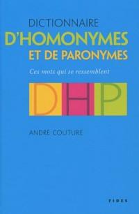 Dictionnaire d'homonymes et de paronymes : Ces mots qui se ressemblent