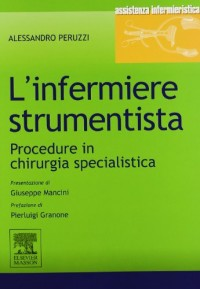 L'infermiere strumentista. Procedure in chirurgia specialistica