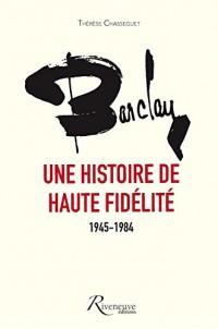 Barclay, une histoire de haute fidélité 1945-1984