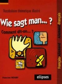 Wie sagt man... : Vocabulaire thématique Français/Allemand