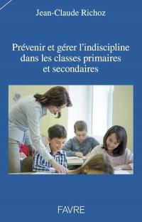 Prévenir et gérer l'indiscipline dans les classes primaires et secondaires