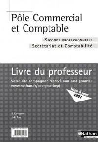 Pôle commercial et comptable 2e professionnelle Secrétariat et Comptabilité : Livre de professeur