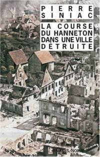 La course du hanneton dans une ville détruite : Ou La corvée de soupe