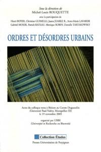 Ordres et désordres urbains : Actes du Colloque tenu à Béziers le 19 novembre 2005