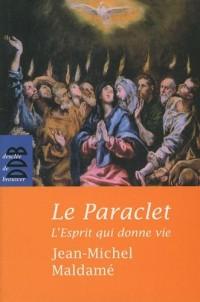Le Paraclet : L'Esprit qui donne la vie
