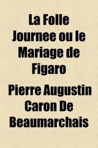 La Folle Journe Ou Le Mariage de Figaro