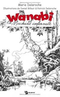 Wanabi et la Machine Infernale