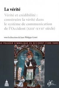 La vérité : Vérité et crédibilité : construire la vérité dans le système de communication de l'Occident (XIIIe-XVIIe siècle)