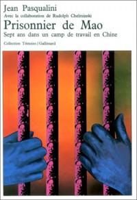Prisonnier de Mao; Sept ans dans un camp de travail en Chine