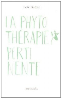 La Phytotherapie Pertinente