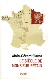 Le siècle de Monsieur Pétain : Essai sur la passion identitaire