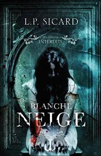 Blanche Neige - Les contes interdits