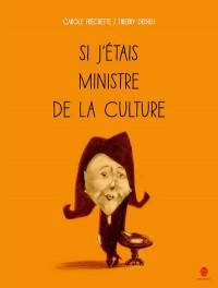 Si j'étais Ministre de la Culture