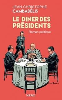Le dîner des présidents
