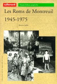 Les Roms de Montreuil-sous-Bois, 1945-1975