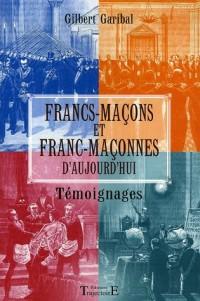 Francs-maçons et Franc-Maçonnes d'aujourd'hui : Témoignages