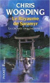 La Croisée des Chemins, Tome 1 : Le Royaume de Saramyr