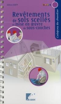Revetements de Sols Scelles. Mise en Oeuvre de Sous-Couches Calepin de Chantier