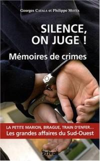 Silence, on juge ! : Mémoires de crimes
