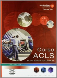 Corso ACLS. Con CD-ROM