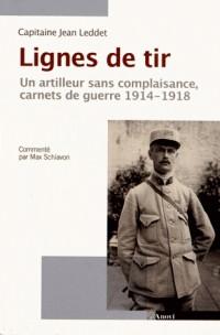 Lignes de tir. Un artilleur sans complaisance, carnets 1914-1918