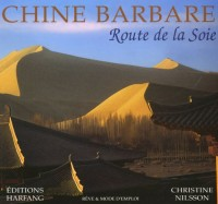 Chine barbare : Route de la Soie